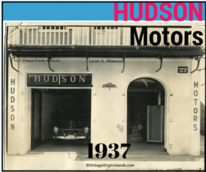 Selling Hudson Motors in St. Thomas, US Virgin Islands ~ 1940s By Valerie Sims