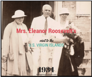 First Lady, Eleonor Roosevelt visits St. Thomas, US Virgin Islands ~ 1934 By Valerie Sims