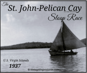 Enjoying the St. John/Pelican Cay sloop race in the US Virgin Islands ~ 1937 By Valerie Sims