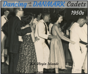 Dancing with the DANMARK cadets in the US Virgin Islands ~ 1950s By Valerie Sims
