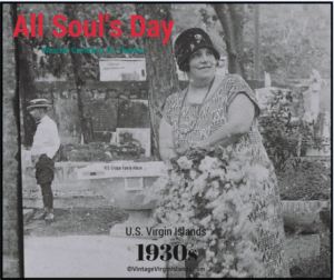 Honoring All Soul's Day in St. Thomas, US Virgin Islands ~ 1930s By Valerie Sims