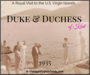 The Duke and Duchess of Kent visit the US Virgin Islands ~ 1935 By Valerie Sims