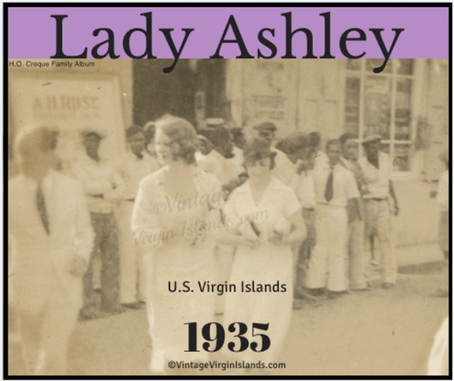Lady Ashley visits the US Virgin Islands ~ 1935 By Valerie Sims