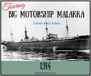 Touring the big ship Malakka in Thomas, US Virgin Islands ~ 1914 By Valerie Sims