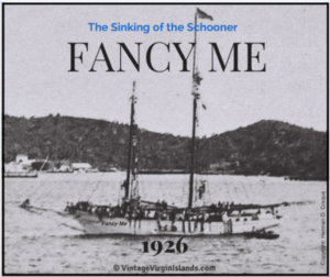 The Loss of the schooner, Fancy Me, from St Thomas, US Virgin Islands ~ 1926 By Valerie Sims