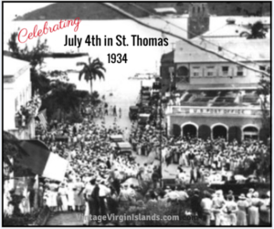Celebrating July 4th in the US Virgin Islands ~ 1930s By Valerie Sims