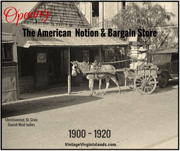 Opening the American Notion and Bargain store in Christiansted, St. Croix, Danish West Indies. By Valerie Sims