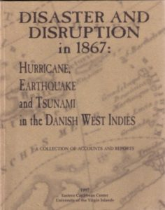 The hurricane of 1867 was the deadliest and costliest in the history of the Danish West Indies By Valerie Sims
