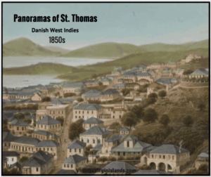 Early St. Thomas Panoramas of the Danish West Indies