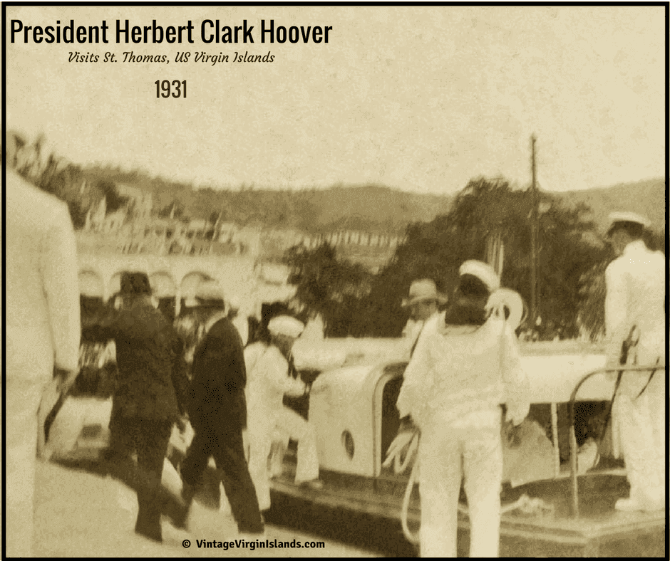 President Herbert Clark Hoover visits the US Virgin Islands ~ 1931