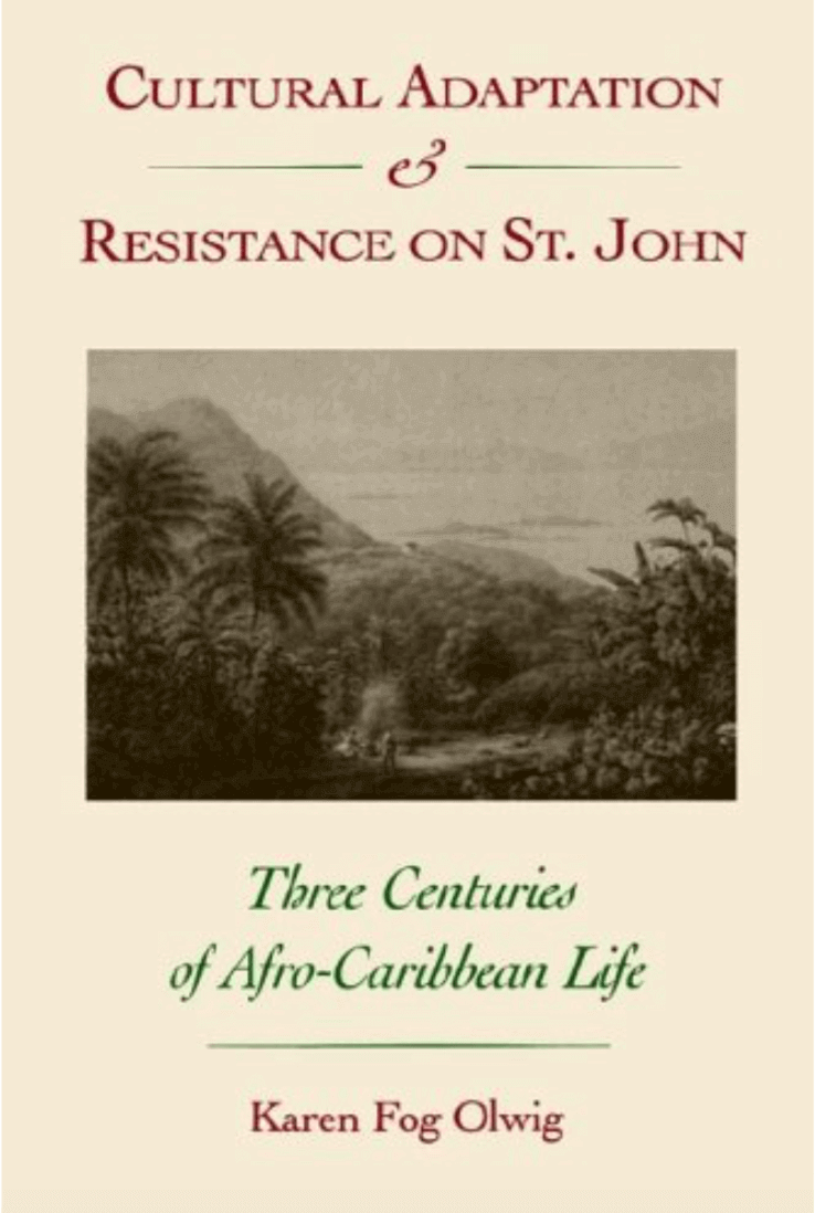 Cultural Adaptation & Resistance on St. John by Karen Fog Olwig
