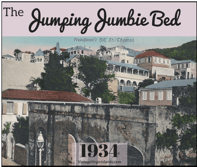 The Jumping Jumbie Bed in St. Thomas, US Virgin Islands ~ 1934 By Valerie Sims