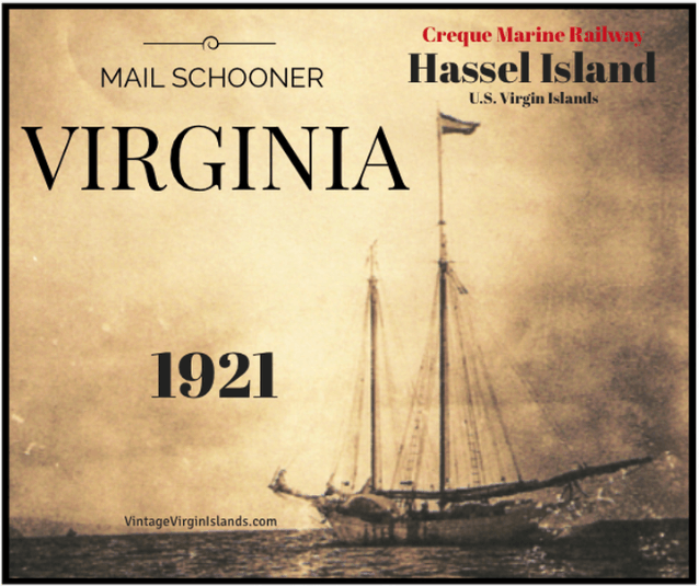 The mail schooner, VIRGINIA visits the Creque Marine Railway on Hassel Island ~ 1921 By Valerie Sims