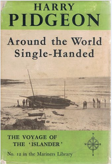 Captain Harry Pidgeon's book, Around the World Single-Handed.