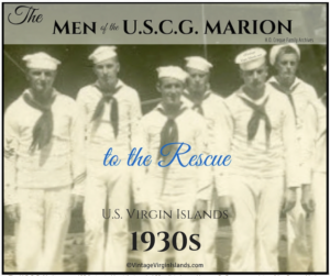Crewmen of the US Coast Guard Marion helps many in the US Virgin Islands ~ 1930s By Valerie Sims