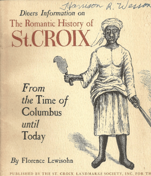 The Romantic history of St. Croix, book by Florence Lewisoln
