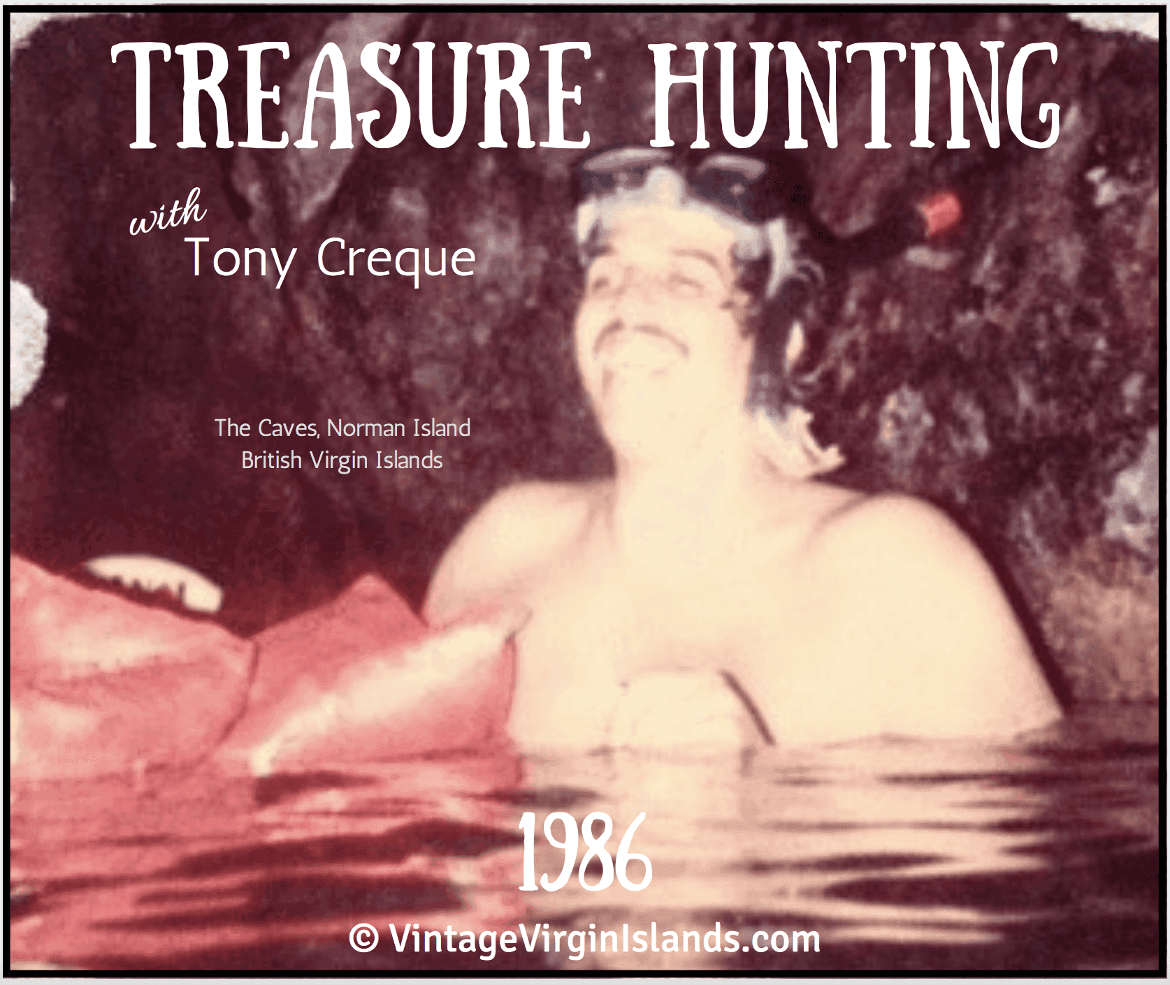 Treasure Hunting with Tony Creque at the Caves, Norman Island, British Virgin Islands ~ 1986