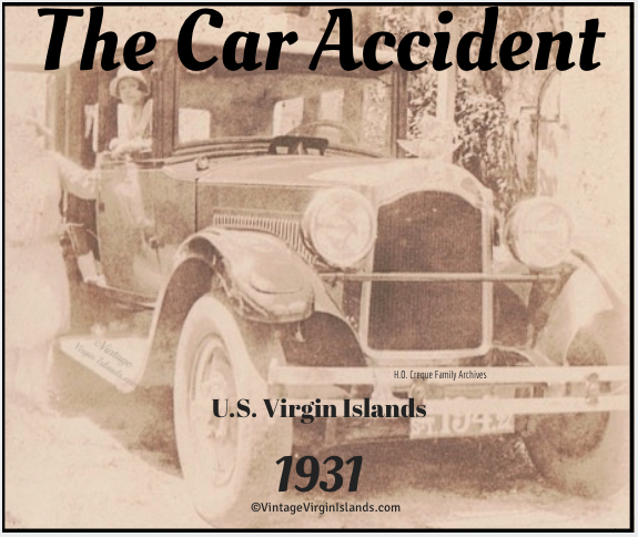 The Car Accident in St. Thomas, US Virgin Islands ~ 1931 By Valerie Sims