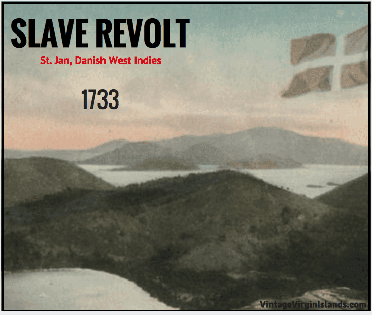 The Slave Revolt in St. Jan, Danish West Indies ~ 1733 By Valerie Sims