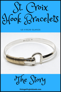 The History of St. Croix Designed Hook Bracelets by Valerie Sims