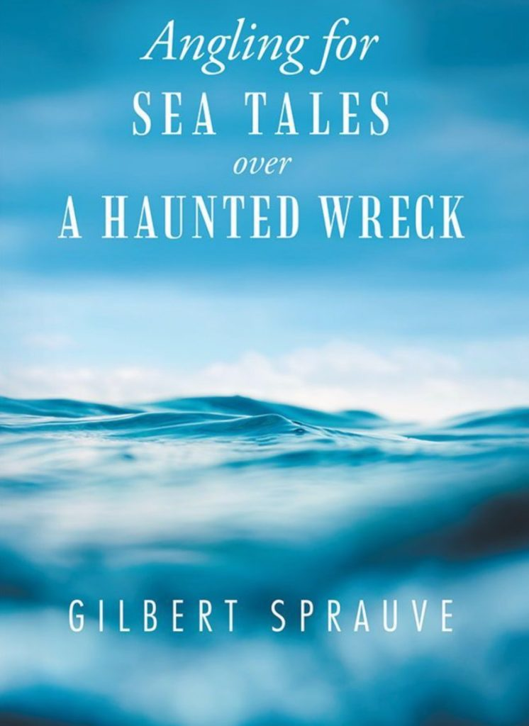 New Book by St. John Professor, Angling for Sea Tales over a Haunted Wreck by Gilbert Sprauve